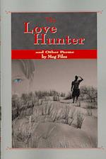 The Love Hunter and Other Poems af Meg Files