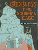 God Bless the Squirrel Cage