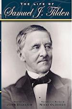 The Life of Samuel J. Tilden