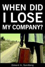 When Did I Lose My Company