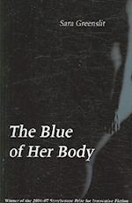 The Blue of Her Body af Sara Greenslit