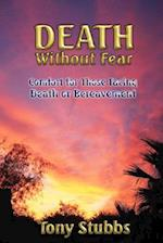 Death Without Fear: Comfort for Those Facing Death or Bereavement