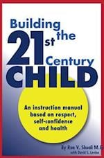 Building the 21st Century Child