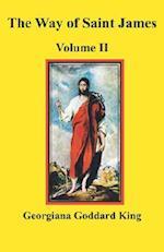 The Way of Saint James, Volume II af Georgiana Goddard King