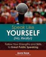 Speak Like Yourself... No, Really!