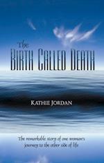 Birth Called Death