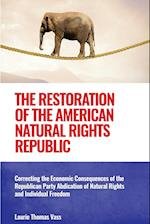 The Restoration of the American Natural Rights Republic