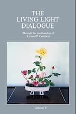 The Living Light Dialogue Volume 9: Spiritual Awareness Classes of the Living Light Philosophy