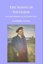 The Agony of Socialism: Kazakh Memoirs of the Soviet Past