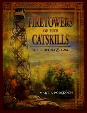 Fire Towers of the Catskills