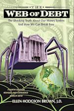 Web of Debt: The Shocking Truth about Our Money System and How We Can Break Free af Ellen Hodgson Brown