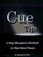 Cue Tips, Stage Management for High School Theatre af Elizabeth Ward