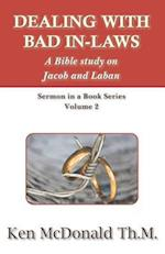 Dealing With Bad In-Laws: A Bible study on Jacob and Laban af Ken McDonald