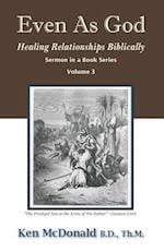 Even As God: Healing Relationships Biblically af Ken McDonald