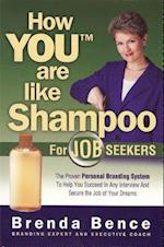 How You Are Like Shampoo for Job Seekers af Brenda Bence
