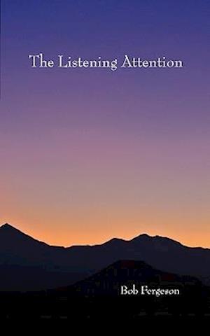 Bog, hæftet The Listening Attention af Robert Fergeson