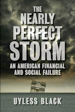 The Nearly Perfect Storm: An American Financial and Social Failure