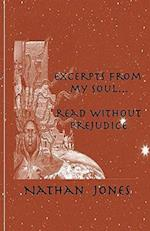 Excerpts from My Soul...Read Without Prejudice af Nathan Jones