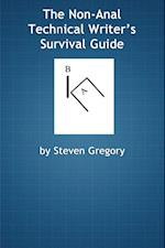 Non-Anal Technical Writer's Survival Guide