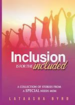 Inclusion Is for the Included