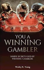 You a Winning Gambler