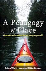 A Pedagogy of Place af Mike Brown, Brian Wattchow