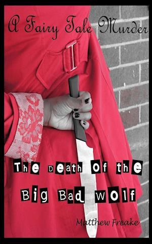 Bog, paperback The Death of the Big Bad Wolf af Matthew Freake