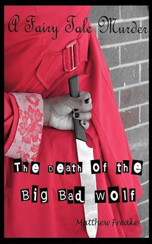 Bog, hæftet The Death of the Big Bad Wolf af Matthew Freake