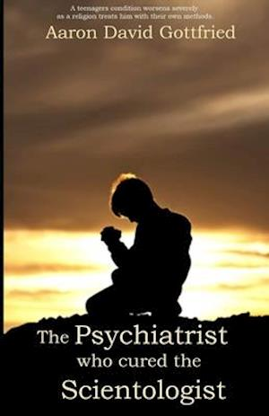 The Psychiatrist who cured the Scientologist.
