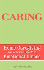 Caring: Home Caregiving for a Loved One with Emotional Illness