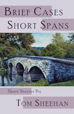 Brief Cases, Short Spans af Tom Sheehan