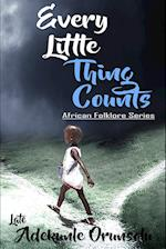 Every Little Thing Counts (African Follklore)