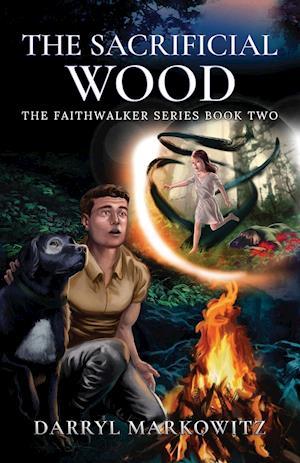 The Sacrificial Wood: The Faithwalker Series Book Two