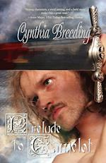 Prelude to Camelot af Cynthia Breeding