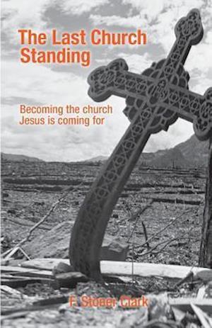 Bog, paperback The Last Church Standing af Dr F. Stoner Clark