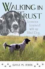 Walking in Trust af Gayle M. Irwin
