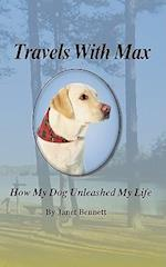 Travels with Max: How My Dog Unleashed My Life