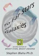 To Far Stars and Galaxies: Second Edition of Bright Stars, Bright Universe