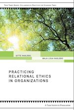 Practicing Relational Ethics in Organizations (Taos Tempos Series Collaborative Practices for Changing Tim)