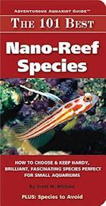 The 101 Best Nano-Reef Species (Adventurous Aquarist Guide)