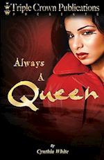 Always a Queen