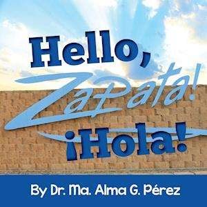 Bog, paperback Hello, Zapata! Hola! af Ma Alma Gonzalez Perez