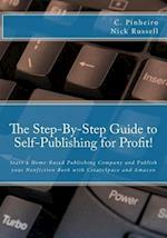The Step-By-Step Guide to Self-Publishing for Profit af Nick Russell, C. Pinheiro