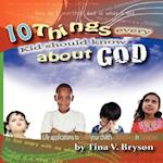 10 Things Every Kid Should Know about God af Tina Bryson