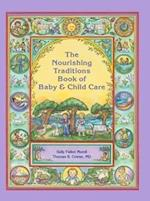 The Nourishing Traditions Book of Baby & Child Care af Sally Fallon Morell