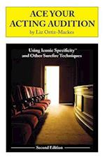 Ace Your Acting Audition, Second Edition