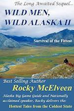 Wild Men, Wild Alaska II: The Survival of the Fittest