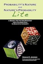 Probability's Nature And Nature's Probability - Lite: A Sequel for Non-Scientists and a Clarion Call to Scientific Integrity