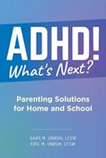 ADHD! What's Next?