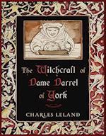 The Witchcraft of Dame Darrel of York af Charles Godfrey Leland